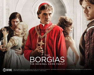 The Borgias:  A Showtime Series